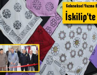 Geleneksel Yazma Baskı Sergisi İskilip'te Açıldı.