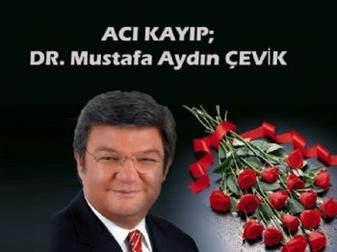 Dr. Mustafa Aydın ÇEVİK hayatını kaybetti