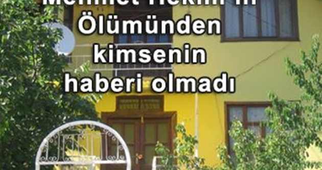 Mehmet Hekim evinde ölü bulundu.